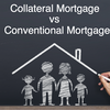 Collateral Mortgage vs Conventional Mortgage